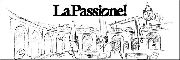 La Passione! - イタリアの話題と話題と美味しいもの紹介するWEBマガジン -